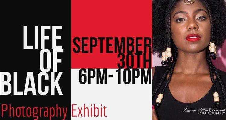 Life of BLACK Photography Exhibit