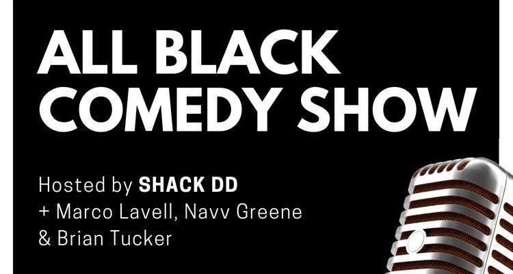 All Black Comedy Show
