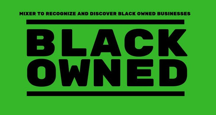 Black Owned: Business Mixer
