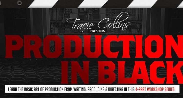 Tracie Collins presents Production in Black