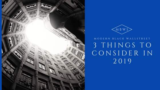 3 Things to Consider in 2019